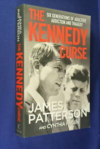 THE KENNEDY CURSE James Patterson USA POLITICS - ADULTERY ADDICTION AND TRAGEDY