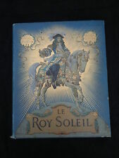 Livre Le Roy Soleil Gustave Toudouze Maurice Leloir 1903 1904