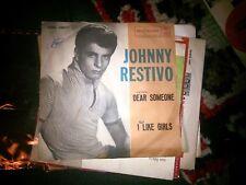 "7"" JOHNNY RESTIVO DEAR SOMEONE I LIKE GIRLS  EX/EX+"