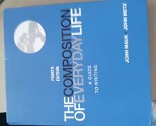 The Composition of Everyday Life by John Mauk and John Metz ISBN: 9781133311195