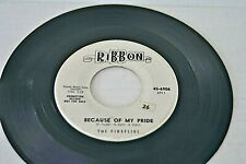 BECAUSE OF MY PRIDE / MY GIRL BY THE FIREFLIES ON 45RPM RIBBON RECORDS