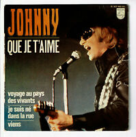 Johnny HALLYDAY 45T EP QUE JE T'AIME -VOYAGE AU PAYS DES VIVANTS -PHILIPS 437480