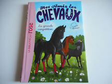 BIBLIOTHEQUE ROSE - MES AMIS LES CHEVAUX / LA GRANDE COMPETITION N° 2
