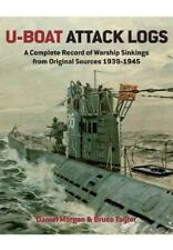 U-BOAT ATTACK LOGS A COMPLETE RECORD OF WARSHIP SINKINGS FROM ORIGINAL SOURCES