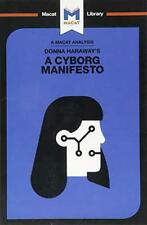 Donna Haraway's A Cyborg Manifesto (The Macat Library) by Pohl, Rebecca, NEW Boo