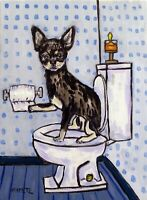 "CHihuahua ""in the Bathroom"" dog art print, animal decor, bathroom art print 8x10"
