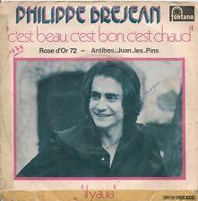 """45 TOURS / 7"""" SINGLE--PHILIPPE BREJEAN--C'EST BEAU C'EST BON C'EST CHAUD--1972"""