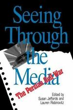 Seeing Through the Media: The Persian Gulf War