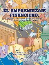 El Emprendizaje Financiero by Valero-Hernández Carlos (2014, Hardcover)