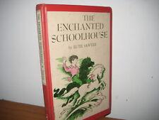 Enchanted Schoolhouse/ Ruth Sawyer/ hardback/ fantasy/1967/ Hugh Troy