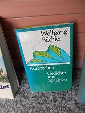 Ausbrechen, Gedichte aus 30 Jahren, von Wolfgang Bächler, aus dem Bertelsmann Ve