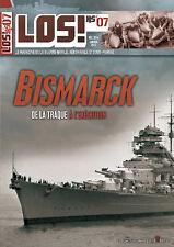 LOS! HS 7 - Bismarck : de la traque à l'exécution