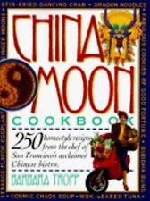 China Moon Chinese Cookbook by Barbara Tropp (1992, Paperback)