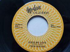 """TEEN QUEENS - Eddie My Love / Just Goofed 1956 DOO WOP 7"""" Modern Oldies"""