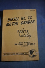 1957 Caterpillar Diesel #12 Motor Grade Parts Catalog SN 9K2001-9K2853