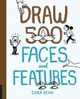 Draw 500 Faces and Features by Bean, Cara in New