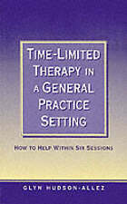 Very Good, Time-Limited Therapy in a General Practice Setting: How to Help Withi