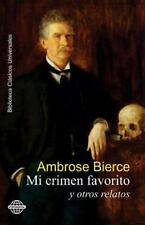 Mi Crimen Favorito : Y Otros Relatos by Ambrose Bierce (2015, Paperback)