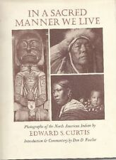 CURTIS, In a Sacred Manner we Live. Photographs of the North American Indian