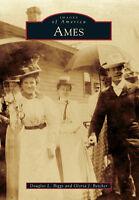 Ames [Images of America] [IA] [Arcadia Publishing]