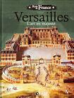 C1 Louis XIV VERSAILLES L Art en Majeste ILLUSTRE COULEURS Grand Format RELIE