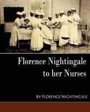 Florence Nightingale - To Her Nurses [New Edition]