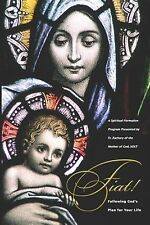 Fiat, Following God's Plan for Your Life by Fr. Zachary of the Mother of God SO