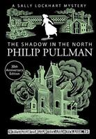 The Shadow in the North (A Sally Lockhart Mystery) by Philip Pullman, NEW Book,