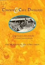 Cowboys and Cave Dwellers : Basketmaker Archaeology in Utah's Grand Gulch by...