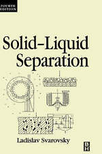NEW Solid-Liquid Separation, Fourth Edition by Ladislav Svarovsky
