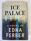 ICE PALACE Edna Ferber 1958 First edition 1st print w/Dust Jacket BCE