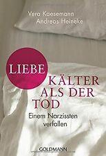 Liebe - kälter als der Tod: Einem Narzissten verfallen v... | Buch | Zustand gut