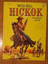Vintage 1975 Wild Bill Hickok Coloring Book Kids Nostalgia Cowboys