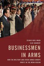 BUSINESSMEN IN ARMS - GRAWERT, ELKE/ ABUL-MAGD, ZEINAB - NEW HARDCOVER BOOK
