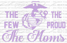 The Few The Proud The Moms EGA Marine Mom Vinyl Decal USMC Marine Corps Sticker