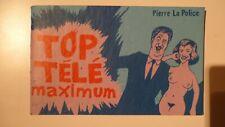 PIERRE LA POLICE . TOP TELE MAXIMUM . EDITIONS CORNELIUS . RARE ! .