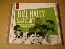 CD / BILL HALEY & HIS COMETS - SEE YOU LATER ALLIGATOR