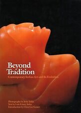 Beyond Tradition Contemporary Indian Art and Its Evolution Signed by Authors