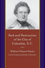 Sack and Destruction of the City of Columbia, S.C.: To Which Is Added a List of