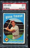 1959 Topps Baseball #472 GENE FREESE Philadelphia Phillies PSA 7 NM