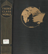 THIRD CLASS WORLD BY MARION J. BRADSHAW, SIGNED LIMITED EDITION, TRAVEL BOOK