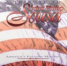 A Tribute To John Philip Sousa ~ America's Favorite Marches by Various Artists