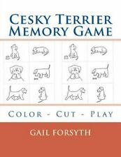 Cesky Terrier Memory Game : Color - Cut - Play by Gail Forsyth (2015, Paperback)
