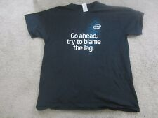 Go ahead, try to blame the lag Intel Shirt Used XL