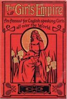 The Girls' Empire: An Annual for English-speaking Girls All Over the World,Shor