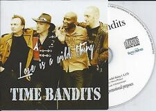 TIME BANDITS - Love is a wild thing Promo CD SINGLE 1TR CARDSLEEVE 2012 RARE!!