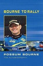 Very Good, Bourne to Rally: Possum Bourne the Autobiography, Owen, Paul, Book