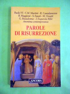 PAOLO IV-C.M. MARTINI.PAROLE DI RISURREZIONE.ANCORA 2002