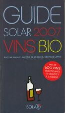 GUIDE SOLAR 2007 DES VINS BIO / MALNIC-LESCURE-LEPRE