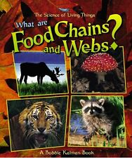 What Are Food Chains and Webs? (Science of Living Things (Paperback)) by Bobbie